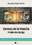 Herrera De La Mancha. Prisión De castigo: 224 (Ensayo y Testimonio)