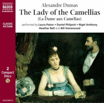 The Lady of the Camellias, 2 Audio-CDs (Classic Fiction)