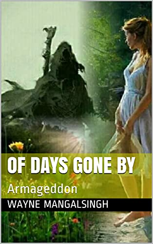 Of Days Gone By: Armageddon