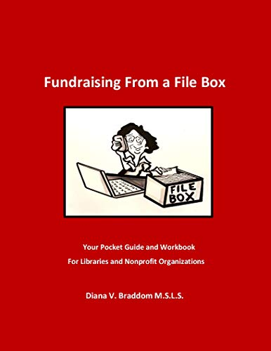 Fundraising From a File Box: Your Pocket Guide and Workbook for Libraries and Nonprofit Organizations (English Edition)