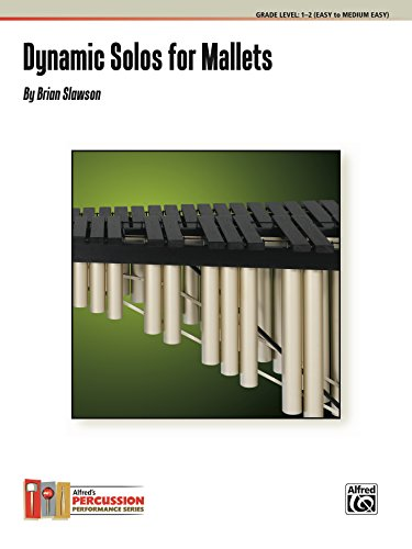 Dynamic Solos for Mallets (Alfred's Keyboard Percussion Series) (English Edition)