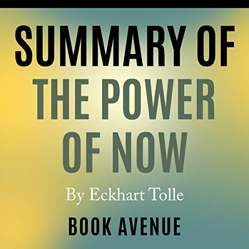 Summary of The Power of Now: A Guide to Spiritual Enlightenment Titelbild