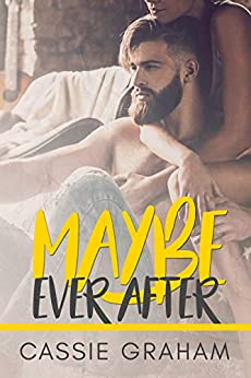 Maybe Ever After by [Cassie Graham]