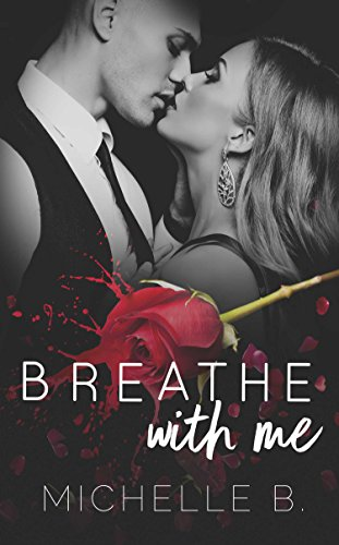 Breathe With Me: Heart Series Book #1 by [Michelle B]