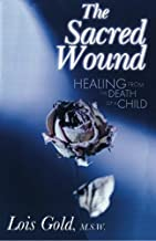 Sacred Wound : Healing from the Death of a Child