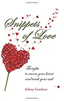 Snippets of Love: Thoughts to warm your heart and touch your soul