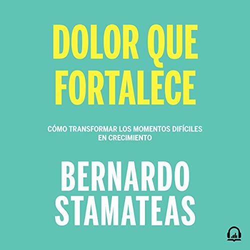 Dolor que fortalece [Pain That Strengthens] audiobook cover art