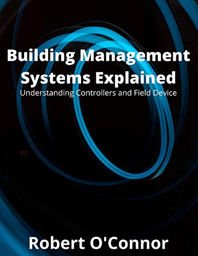 Building Management Systems Explained: Understanding Controllers and Field Devices (English Edition)