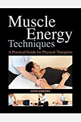 Muscle Energy Techniques: A Practical Guide for Physical Therapists by John Gibbons (2013-01-15) Unknown Binding