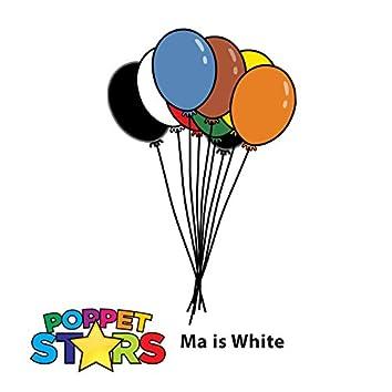 Ma Is White (feat. Ngatapa Black)
