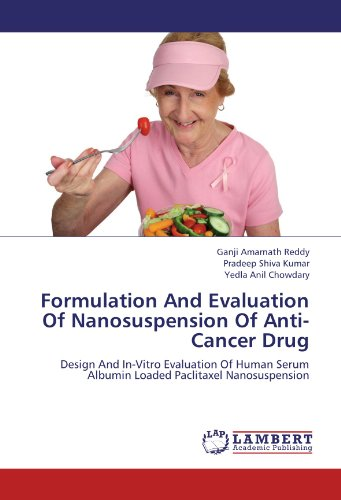 Formulation And Evaluation Of Nanosuspension Of Anti-Cancer Drug: Design And In-Vitro Evaluation Of Human Serum Albumin Loaded Paclitaxel Nanosuspension