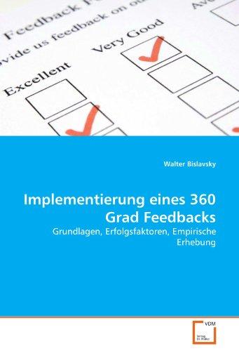 Implementierung eines 360 Grad Feedbacks: Grundlagen, Erfolgsfaktoren, Empirische Erhebung