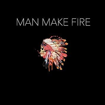 Man Make Fire