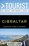 Greater Than a Tourist- Gibraltar: 50 Travel Tips from a Local