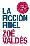 La Ficcion Fidel (Spanish Edition)
