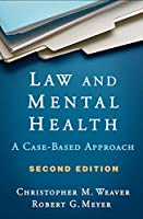 Law and Mental Health, Second Edition: A Case-Based Approach