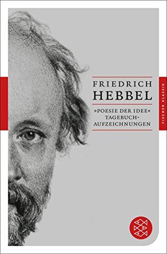 »Poesie der Idee«: Tagebuchaufzeichnungen (Fischer Klassik)
