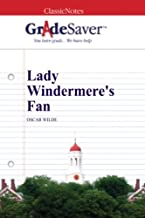 GradeSaver (TM) ClassicNotes: Lady Windermere's Fan