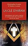 La clé d'Hiram - Les pharaons , les francs-maçons et la découverte des manuscrits secrets de Jésus - J'AI LU - 28/10/2005