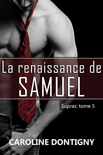 La renaissance de Samuel : Supras tome 5 (French Edition)
