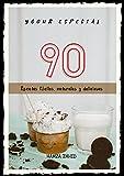 YOGUR ESPECIAL: 90 recetas fáciles, naturales y deliciosas