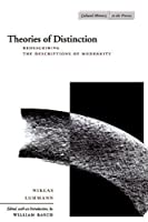 Theories of Distinction: Redescribing the Descriptions of Modernity (Cultural Memory in the Present)