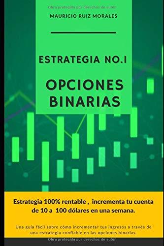 Estrategia No.1 Opciones Binarias: Estrategia 100% rentable, incrementa tu cuenta en pocas horas , quedarás sorprendido.