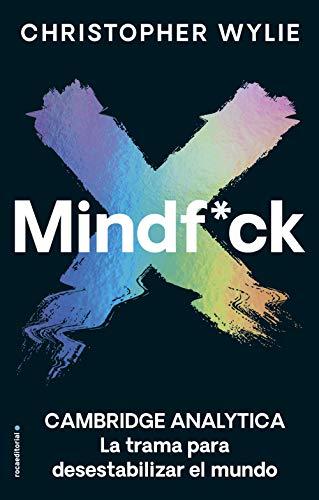 Book's Cover of Mindf*ck: Cambridge Analytica. La trama para desestabilizar el mundo (No Ficción) Versión Kindle