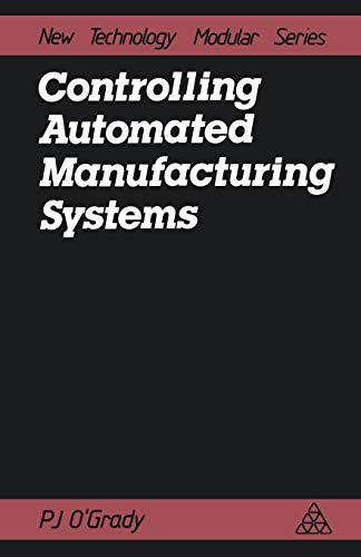 Controlling Automated Manufacturing Systems (New Technology Modular Series)