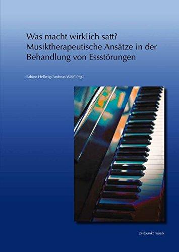Was macht wirklich satt? – Musiktherapeutische Ansätze in der Behandlung von Essstörungen: 23. Musiktherapietagung am Freien Musikzentrum München e. V. (28. Februar bis 1. März 2015) (zeitpunkt musik)