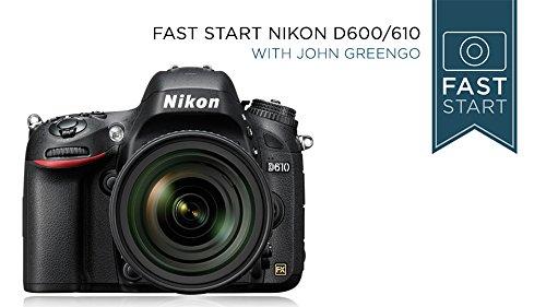Nikon D610/600 DSLR Fast Start