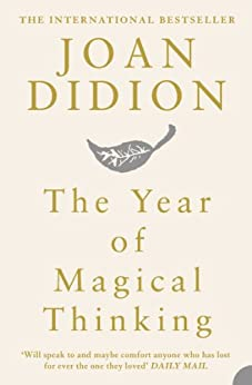 The Year of Magical Thinking by [Joan Didion]