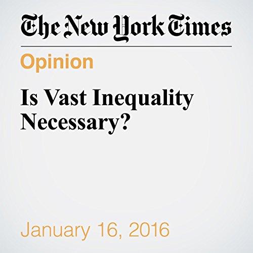 Is Vast Inequality Necessary? audiobook cover art