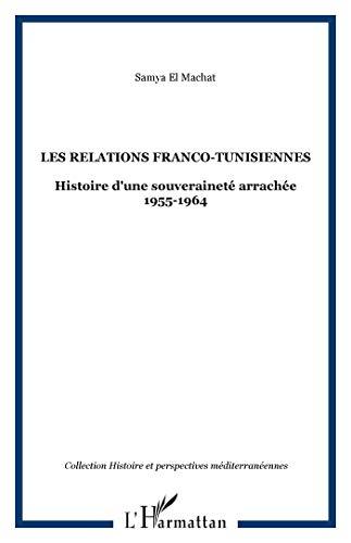 El Machat, S: Relations franco-tunisiennes (Histoire et perspectives méditerranéennes)