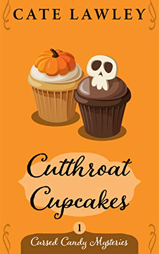 Cutthroat Cupcakes (Cursed Candy Mysteries Book 1) Kindle Edition by Cate Lawley  (Author)