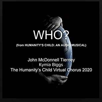 Who? (From Humanity's Child: An Audio Musical)