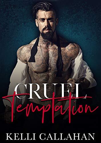 Cruel Temptation: A Dark Second Chance Romance (Underground Kings Book 1) by [Kelli Callahan]