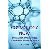 COSMOLOGY NOW: Lambda-CDM Standard Model What we know and How we know it