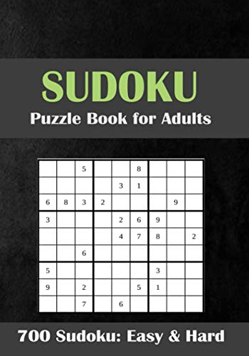 700 Sudoku Puzzle Book for Adults Easy& hARD: Sudoku Activity Book with Over 700 Puzzles for Adults, Including Easy, Medium, Hard, Tons of Challenge and Fun for your Brain!