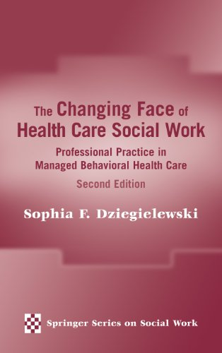 The Changing Face of Health Care Social Work: Professional Practice in Managed Behavioral Health Care, Second Edition (S