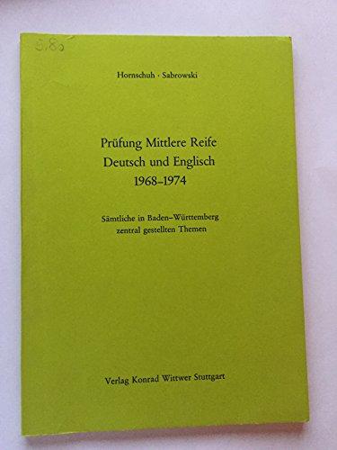 Prüfung Mittlere Reife Deutsch und Englisch 1968-1974. Sämtliche in Baden-Württemberg zentral gestellten Themen.