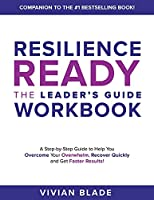 Resilience Ready: The Leader's Guide Workbook