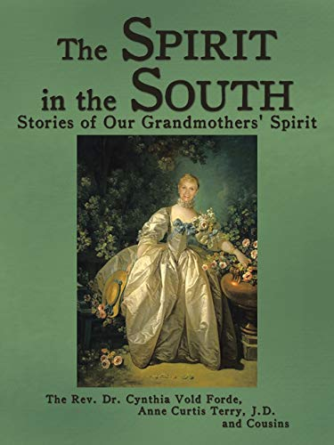The Spirit in the South: Stories of Our Grandmothers\' Spirit