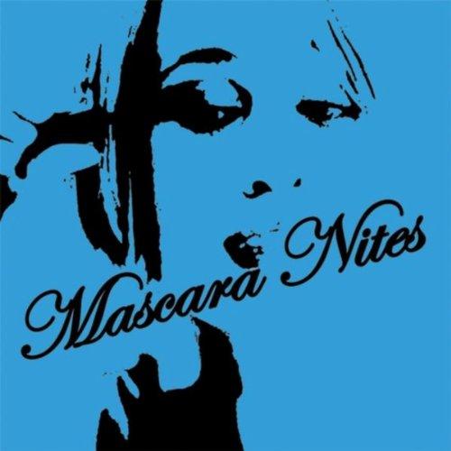 Mascara Nites [Explicit]
