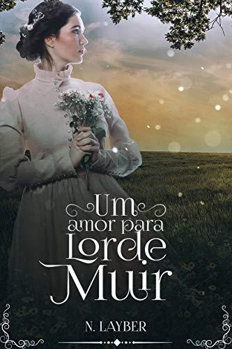 Um amor para lorde Muir (Os Libertinos Livro 2)