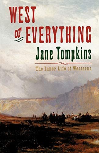 West of Everything: The Inner Life of Westerns (Oxford Paperbacks)