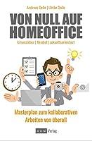 Von Null auf Homeoffice: Masterplan zum kollaborativen Arbeiten von ueberall