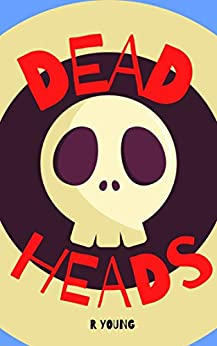 Dead Heads (Gloomwood Book 1) by [Ross Young]