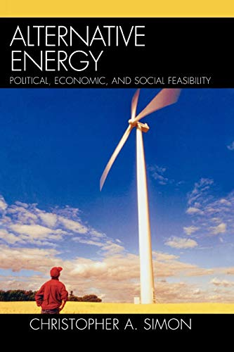 Alternative Energy: Political, Economic, and Social Feasibility