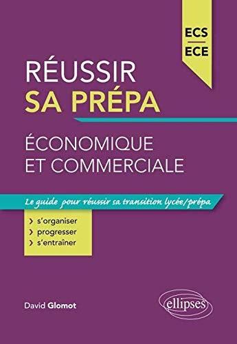 Réussir Sa Prépa Économique et Commerciale ECS ECE